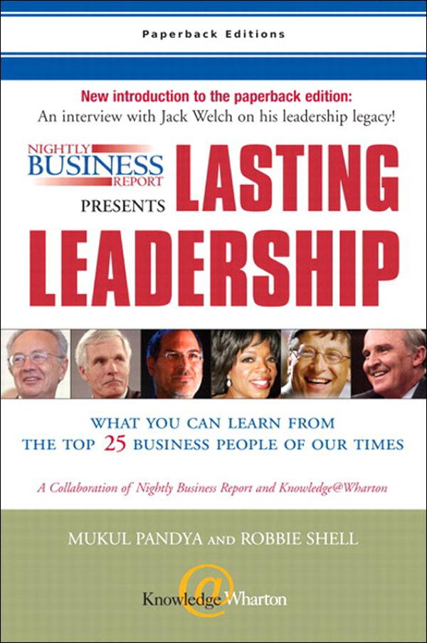 Nightly Business Report Presents Lasting Leadership: What You Can Learn from the Top 25 Business People of our Times EB9780132716093