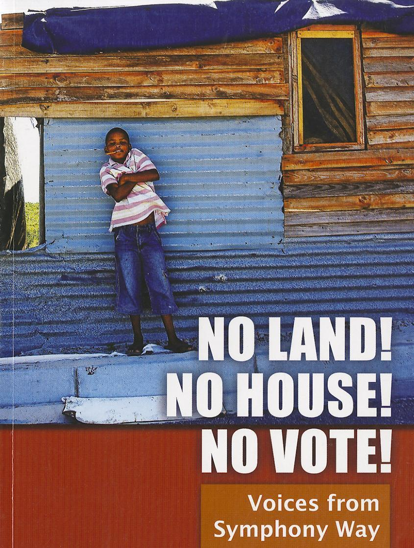 No Land! No House! No Vote!: Voices from Symphony Way EB9780857490308