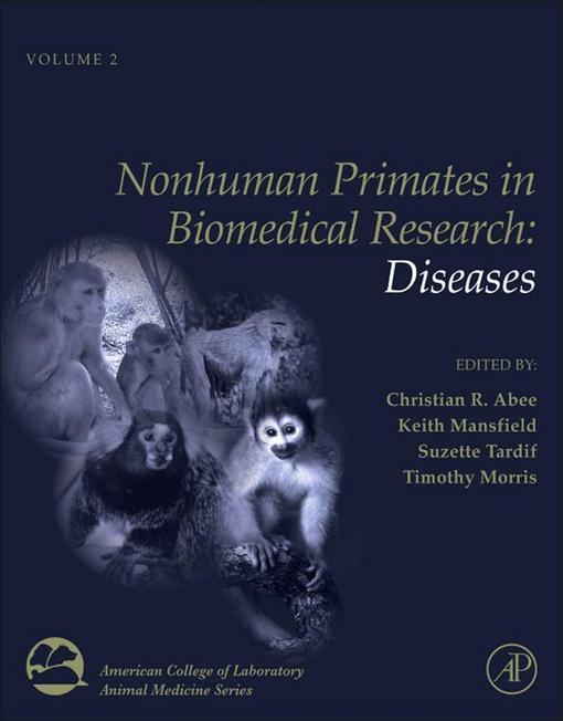 Nonhuman Primates in Biomedical Research: Diseases EB9780123978387