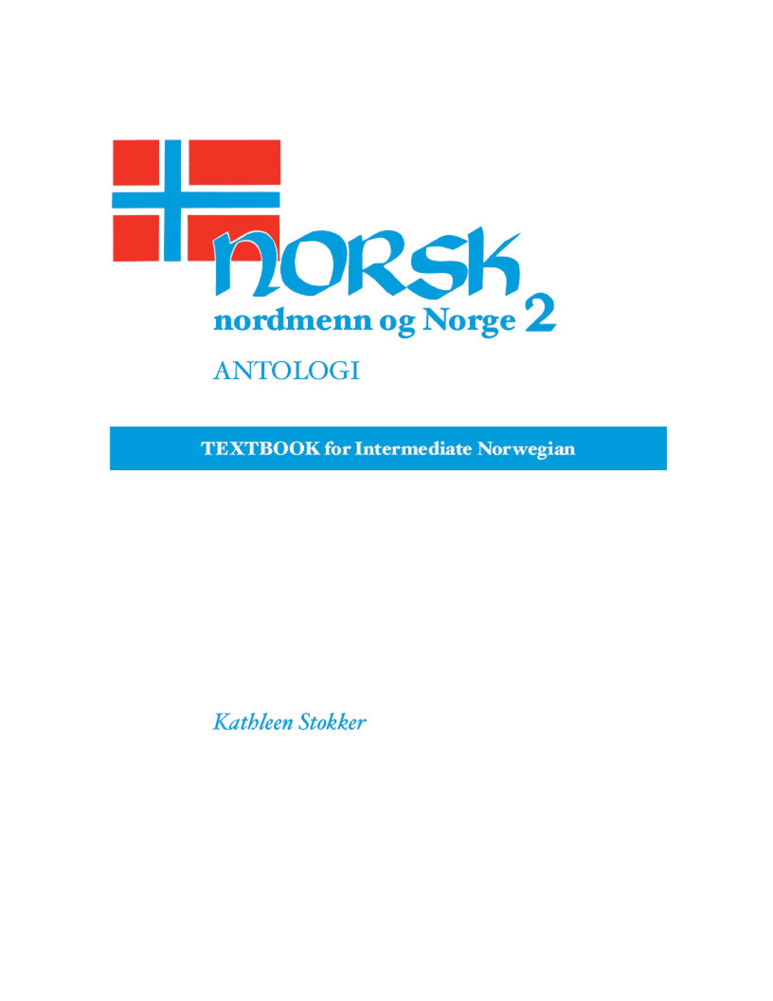 Norsk, nordmenn og Norge 2, Antologi: Textbook for Intermediate Norwegian EB9780299134532