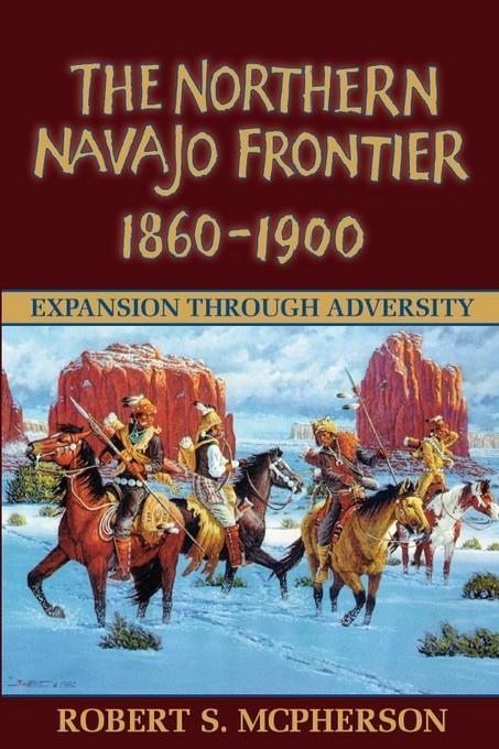 Northern Navajo Frontier 1860 1900 EB9780874216714