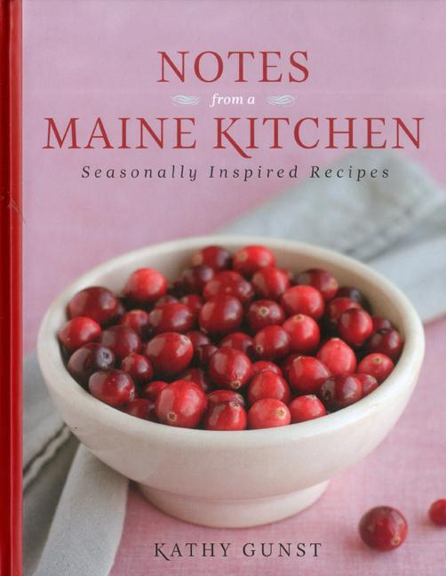 Notes from a Maine Kitchen: Seasonally Inspired Recipes EB9780892729609
