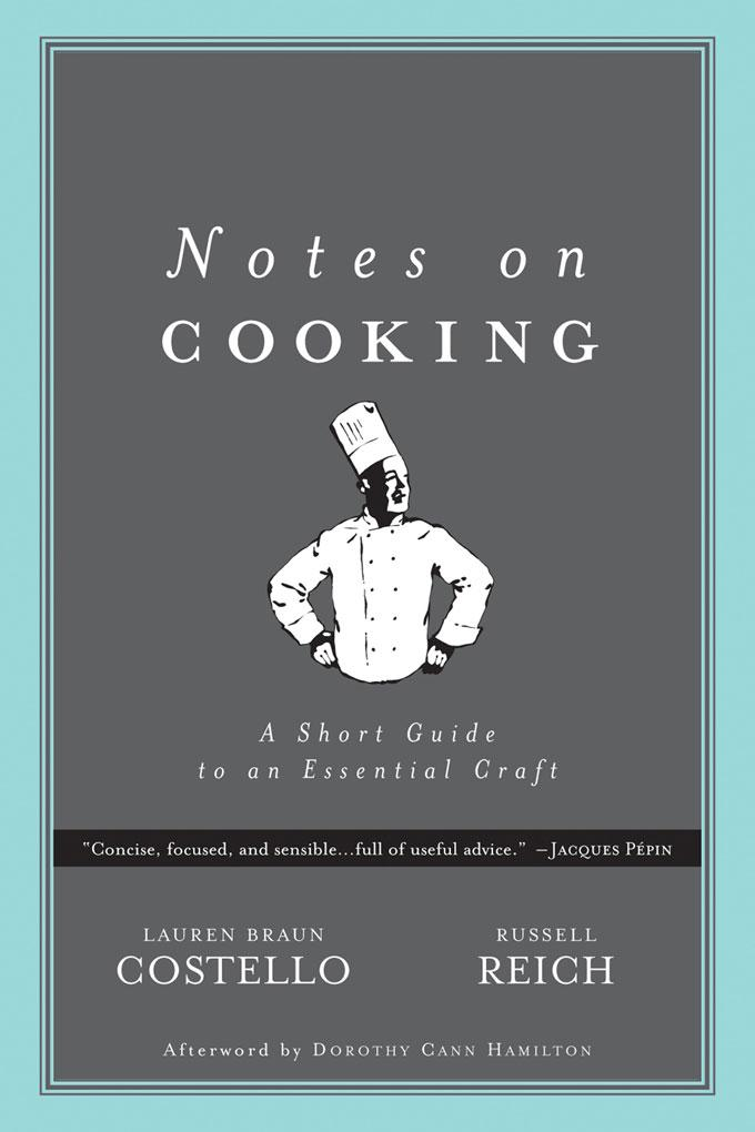 Notes on Cooking: A Short Guide to an Essential Craft EB9780972425568