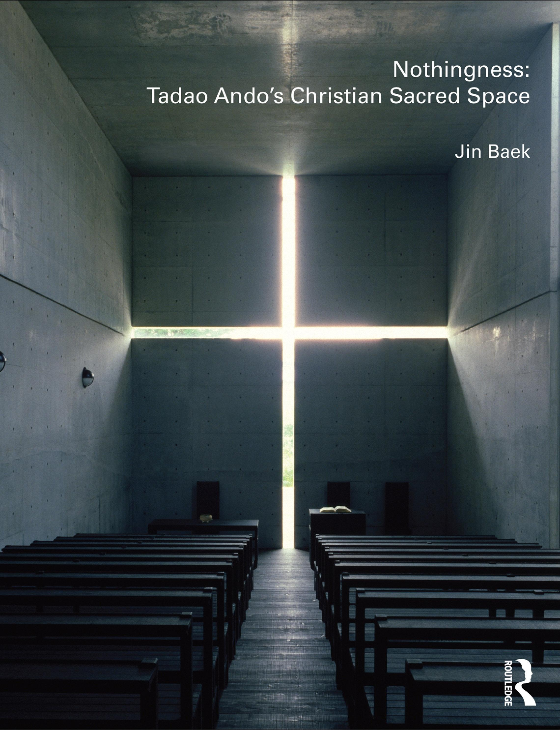 Nothingness: Tadao Ando's Christian Sacred Space EB9780203642818