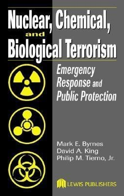 Nuclear, Chemical, and Biological Terrorism:  Emergency Response and Public Protection EB9780203507650