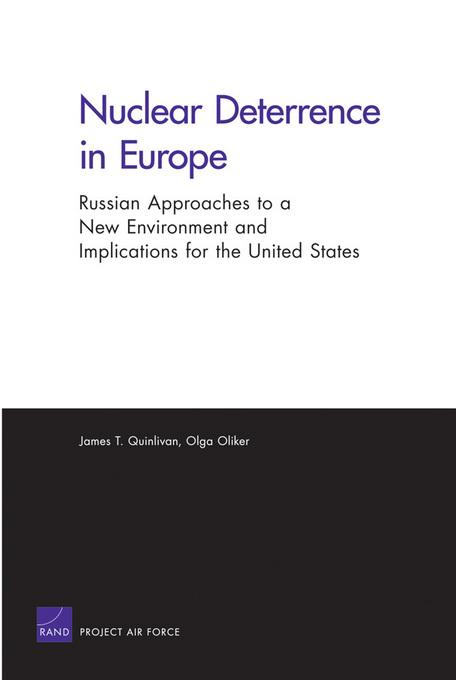 Nuclear Deterrence in Europe: Russian Approaches to a New Environment and Implications for the United States