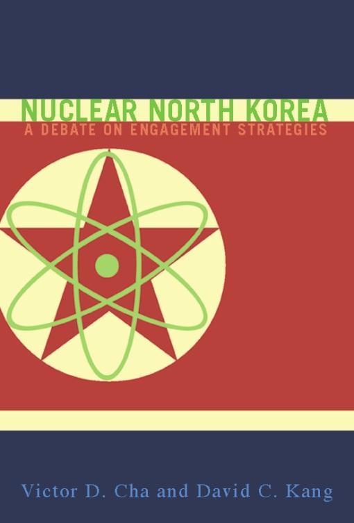 Nuclear North Korea: A Debate on Engagement Strategies EB9780231505338