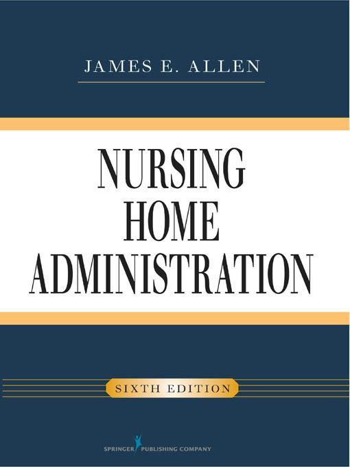 Nursing Home Administration, Sixth Edition EB9780826107053