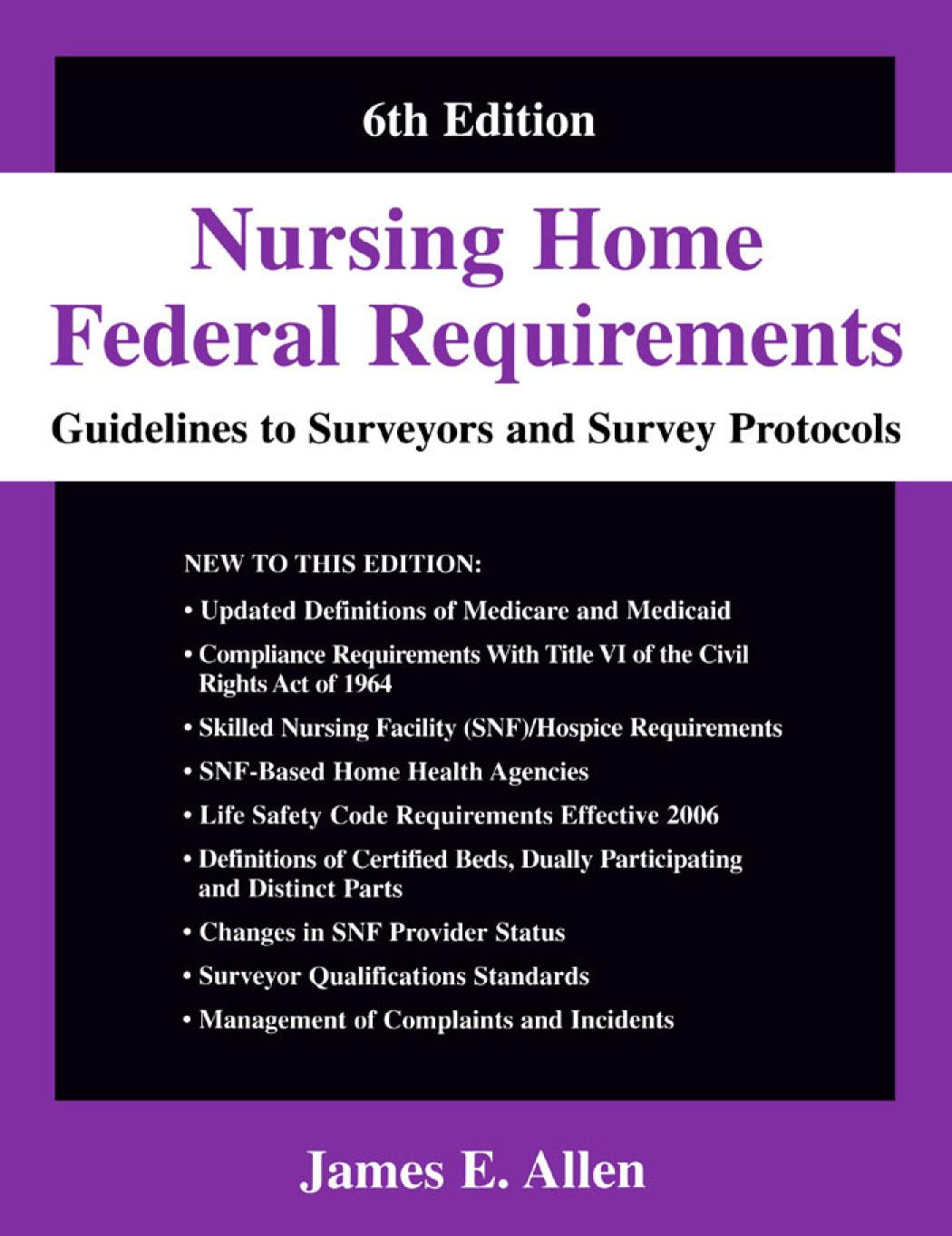 Nursing Homes Federal Requirements: Guide lines To Surveyors and Survey Protocols EB9780826104922