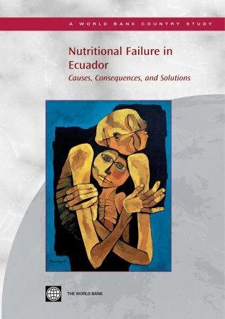 Nutritional Failure in Ecuador: Causes, Consequences, and Solutions EB9780821370209