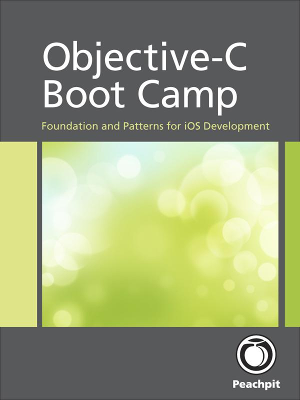 Objective-C Boot Camp: Foundation and Patterns for iOS Development EB9780132901826