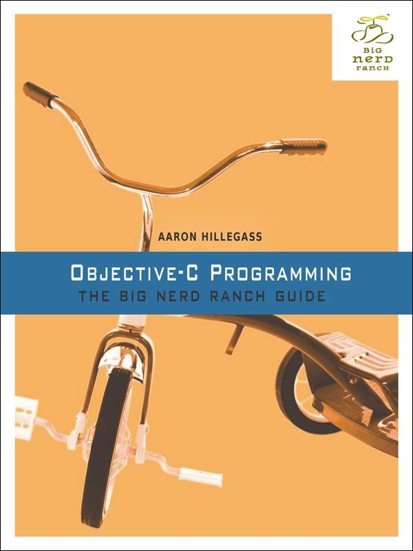 Objective-C Programming: The Big Nerd Ranch Guide EB9780321706508