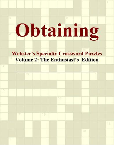 Obtaining - Webster's Specialty Crossword Puzzles, Volume 2: The Enthusiast's  Edition EB9780546429435