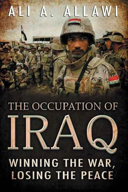 Occupation of Iraq: Winning the War, Losing the Peace EB9780300135374