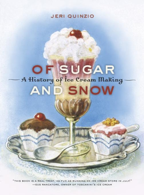 Of Sugar and Snow: A History of Ice Cream Making EB9780520942967