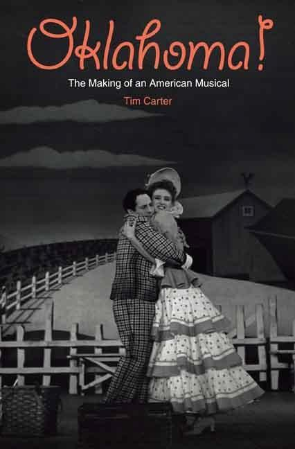 Oklahoma!: The Making of an American Musical EB9780300134872