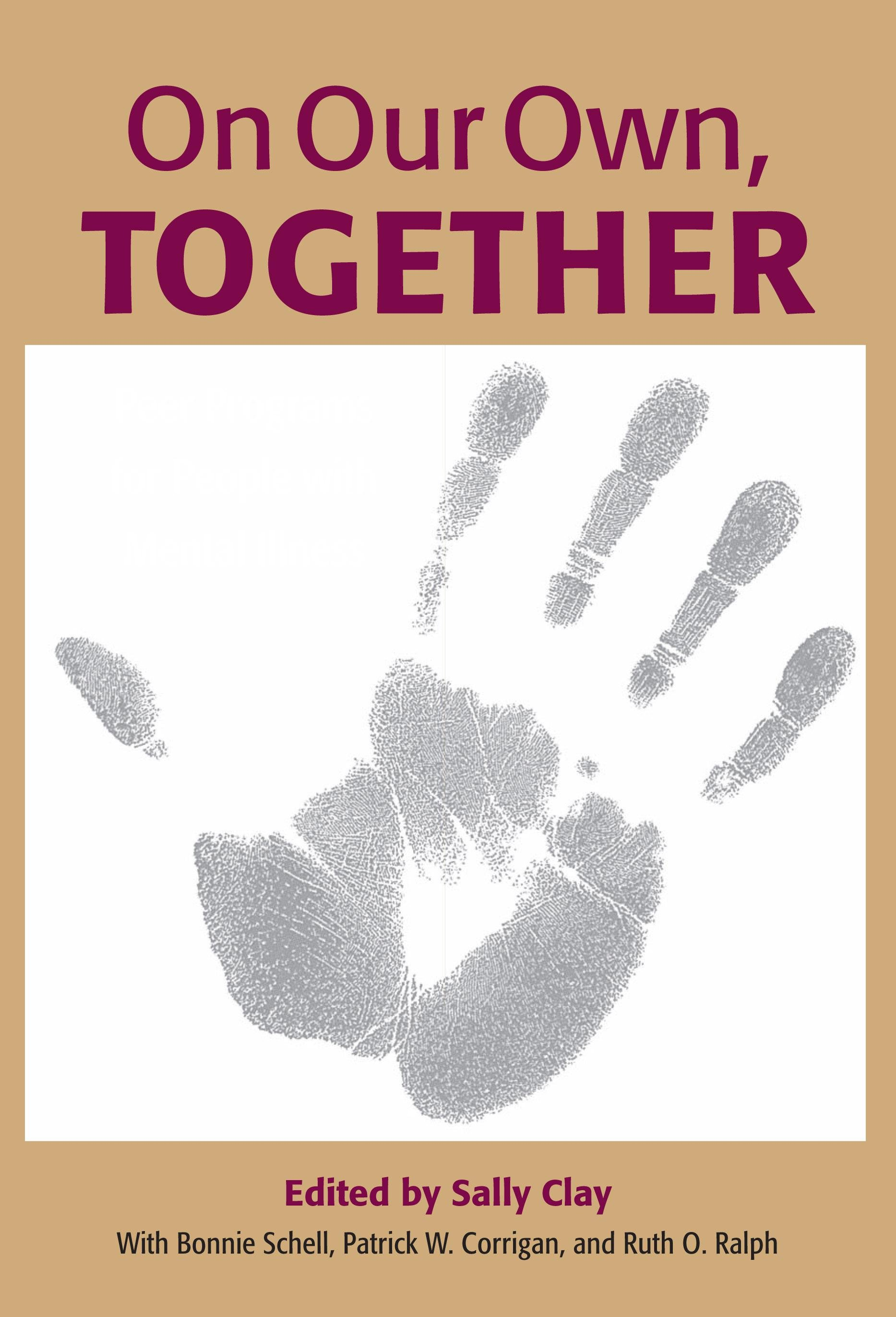 On Our Own, Together: Peer Programs for People with Mental Illness EB9780826591852