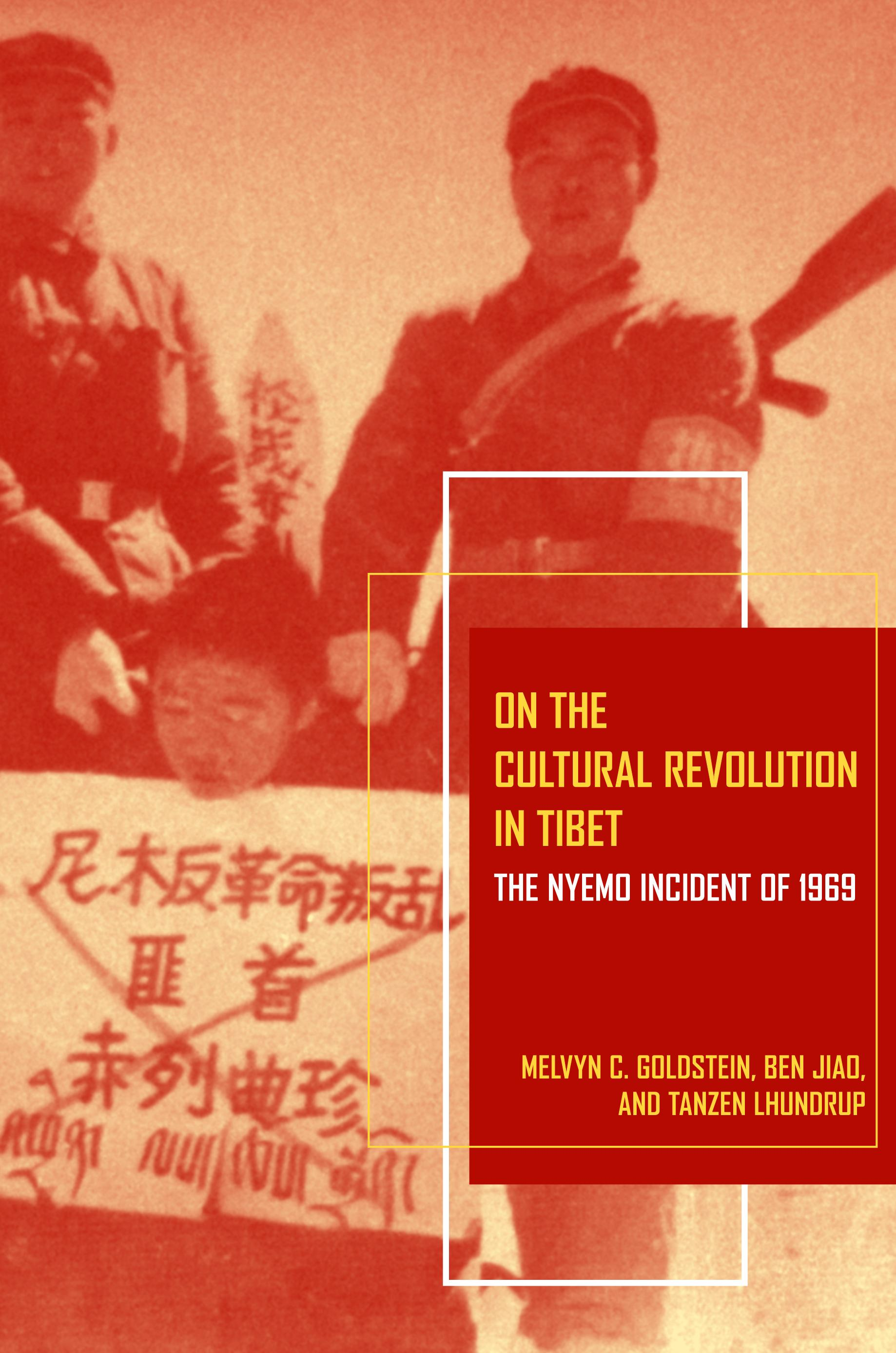 On the Cultural Revolution in Tibet: The Nyemo Incident of 1969 EB9780520942387