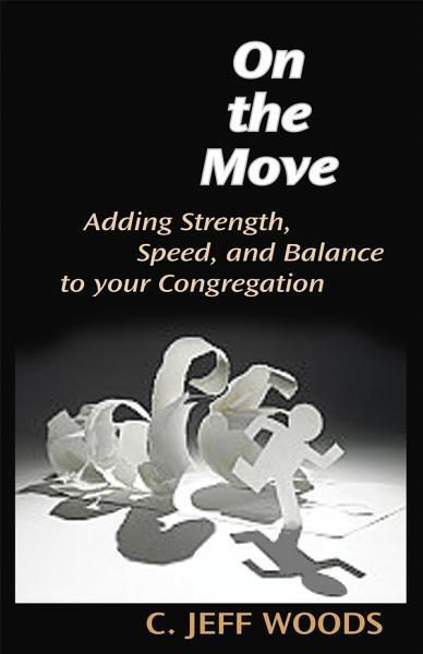 On the Move: Adding Strength, Speed, and Balance to Your Congregation EB9780827227286