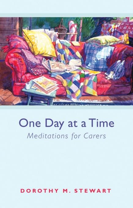One Day at a Time: Meditations for carers EB9780281065509