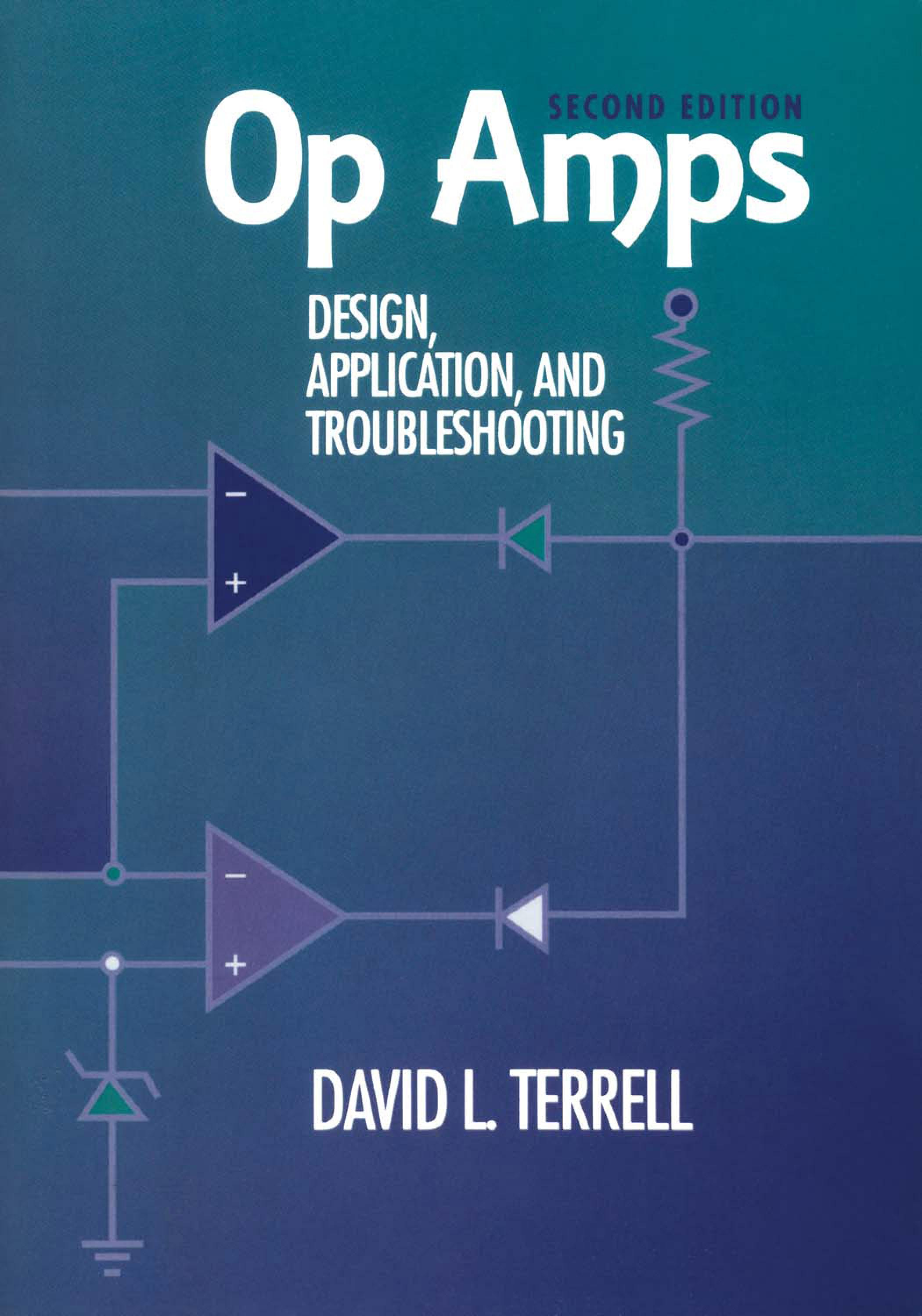 Op Amps: Design, Application, and Troubleshooting: Design, Application, and Troubleshooting EB9780080513089