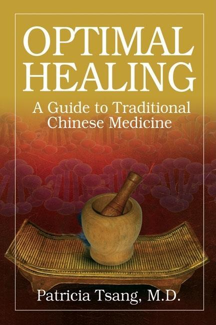 Optimal Healing: A Guide to Traditional Chinese Medicine EB9780979948480