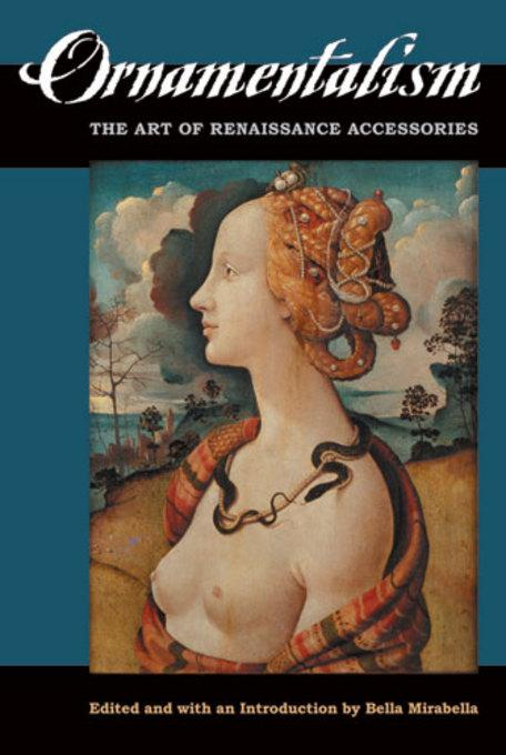 Ornamentalism: The Art of Renaissance Accessories EB9780472028009