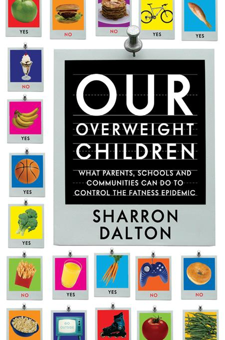 Our Overweight Children: What Parents, Schools, and Communities Can Do to Control the Fatness Epidemic EB9780520901773