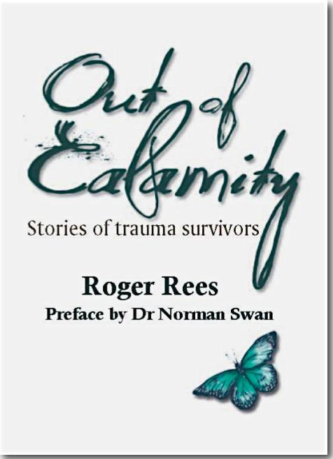 Out Of Calamity: Stories of Trauma Survivors EB9780987249579