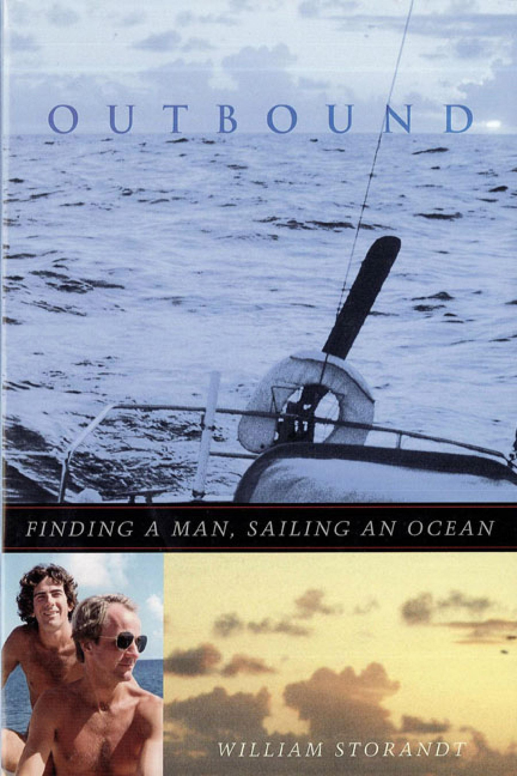 Outbound: Finding A Man, Sailing An Ocean EB9780299174637