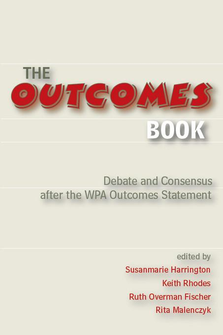Outcomes Book: Debate and Consensus after the WPA Outcomes Statement EB9780874215021