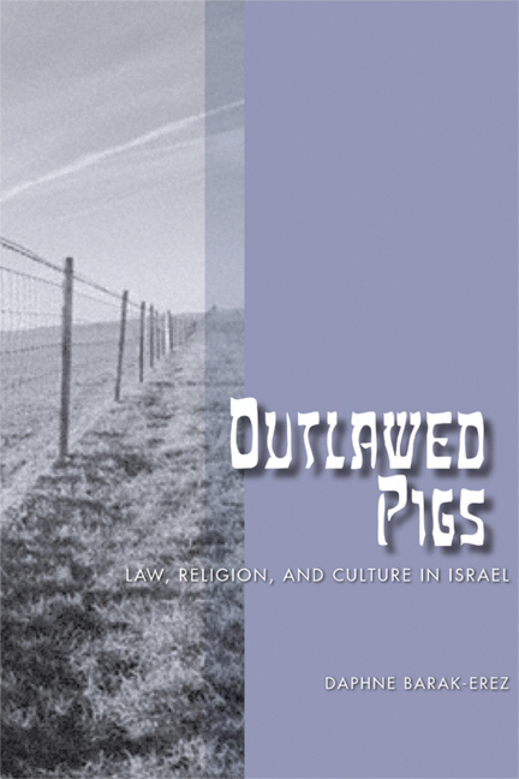 Outlawed Pigs: Law, Religion, and Culture in Israel EB9780299221638