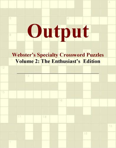 Output - Webster's Specialty Crossword Puzzles, Volume 2: The Enthusiast's  Edition EB9780546429701