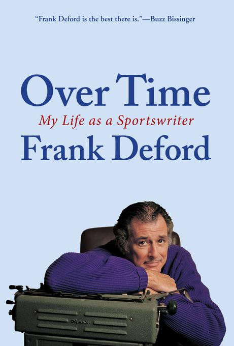 Over Time: My Life as a Sportswriter EB9780802194565