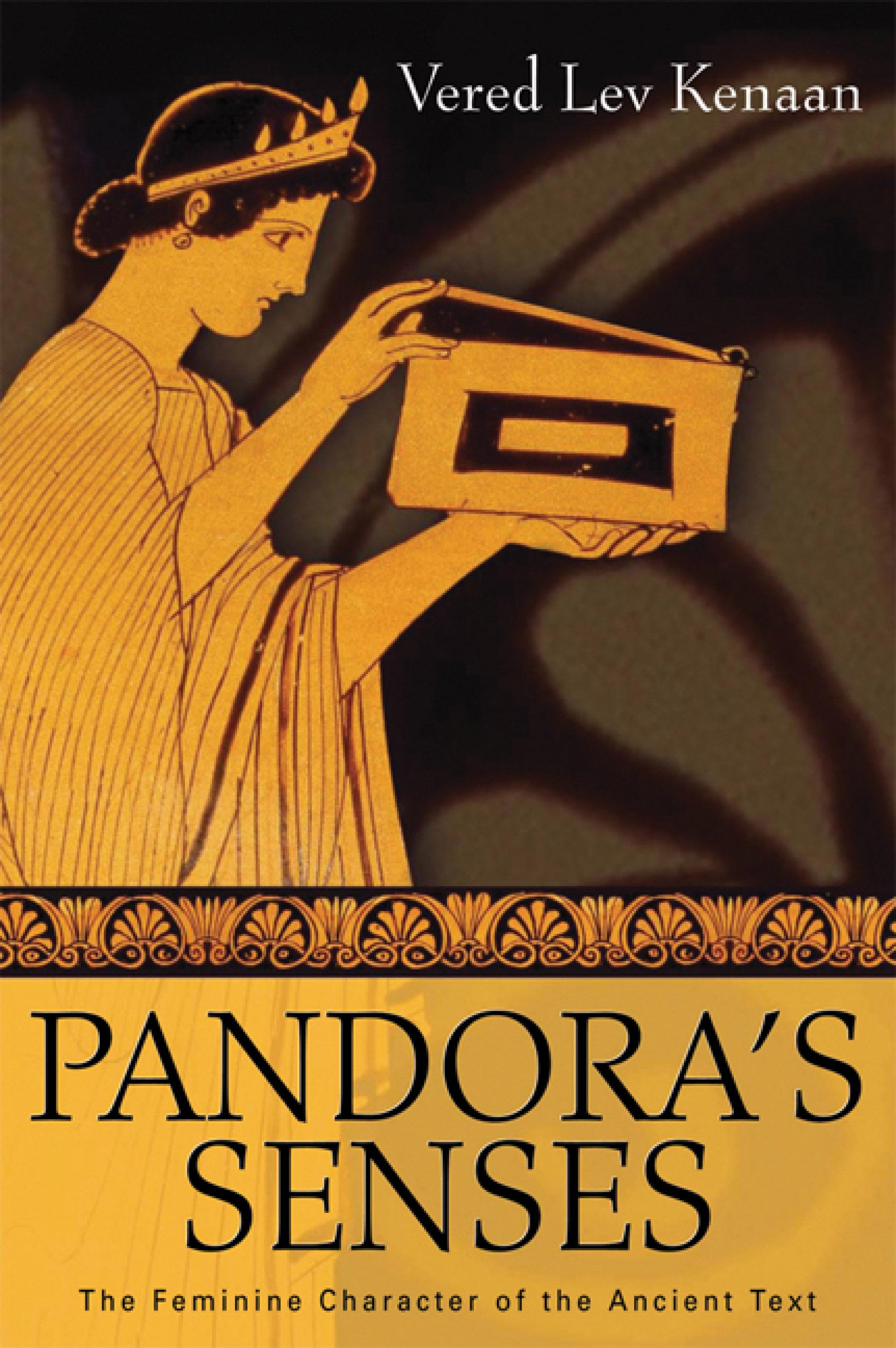Pandora's Senses: The Feminine Character of the Ancient Text EB9780299224134