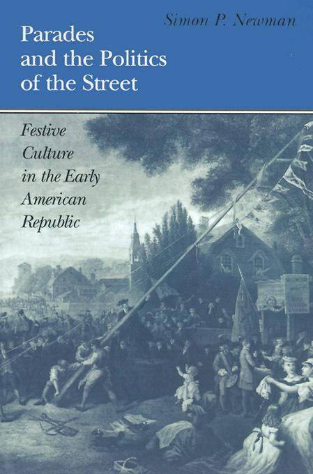 Parades and the Politics of the Street EB9780812200478
