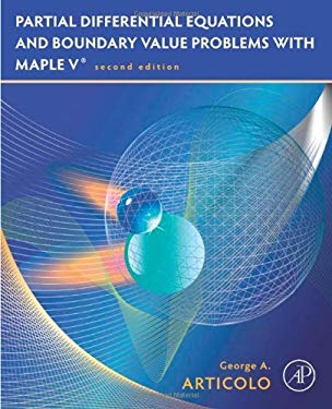 Partial Differential Equations & Boundary Value Problems with Maple EB9780080885063