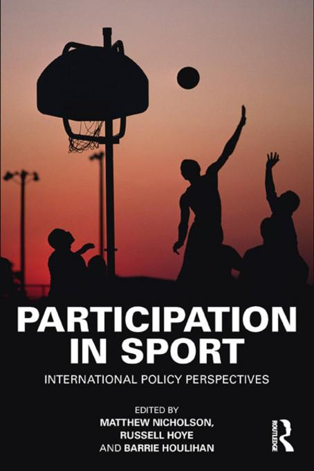 Participation in Sport: International Policy Perspectives EB9780203870495