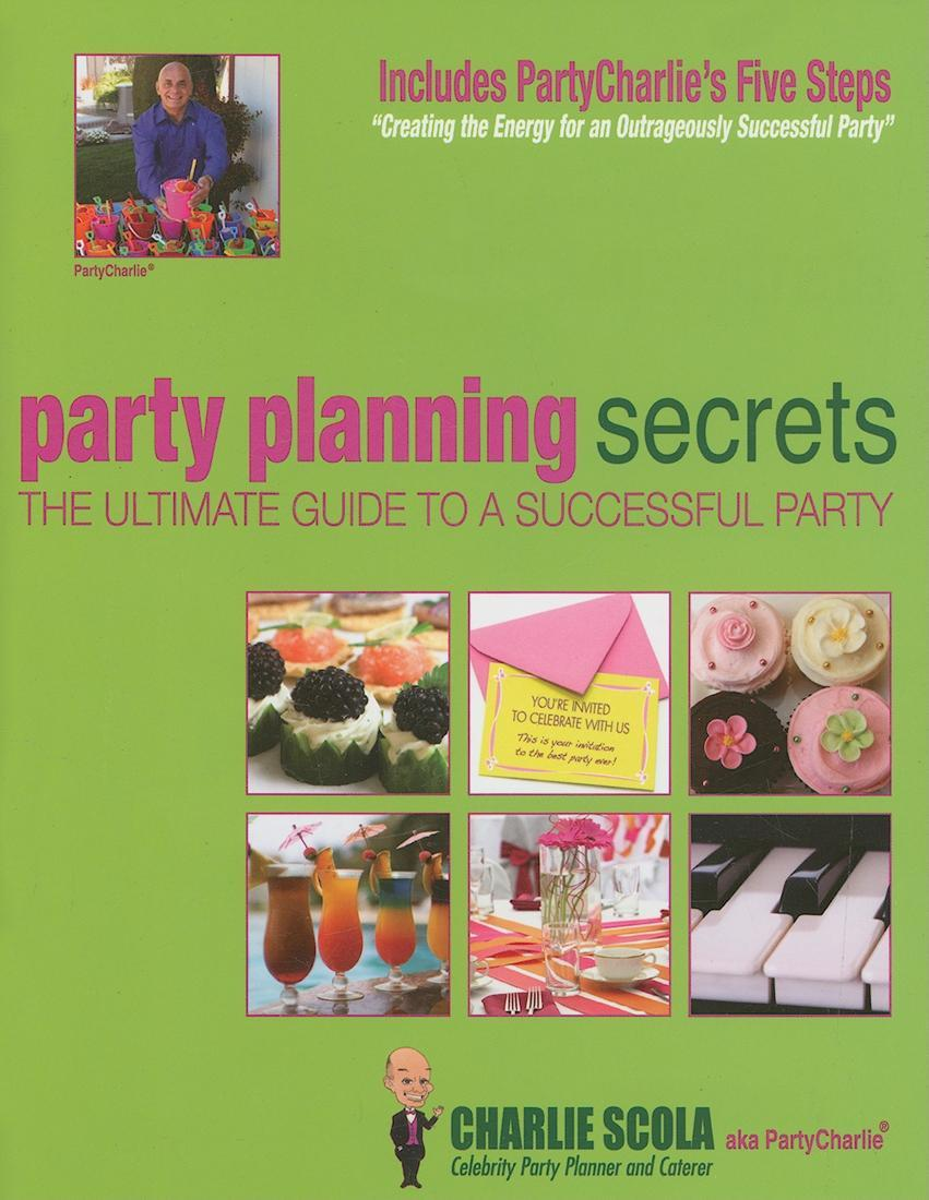Party Planning Secrets The Ultimate Guide to a Successful Party EB9780979187810