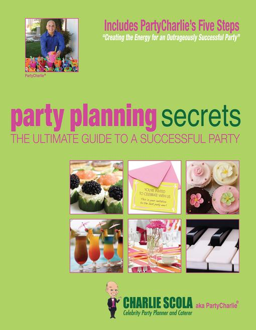 Party Planning Secrets The Ultimate Guide to a Successful Party EB9780979187827