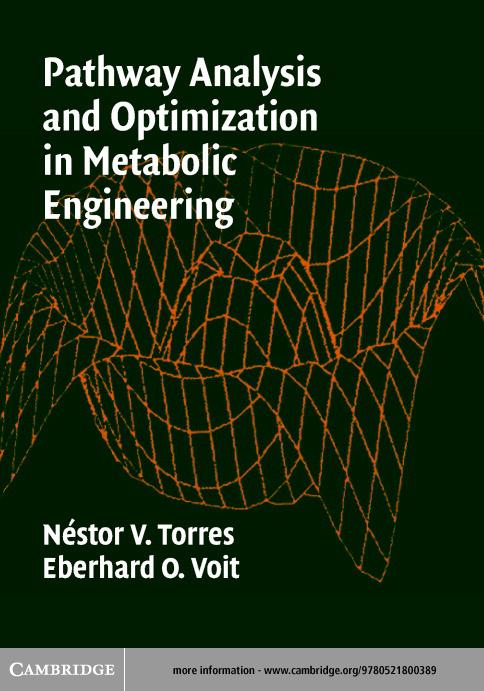 Pathway Analysis and Optimization in Metabolic Engineering EB9780511056895