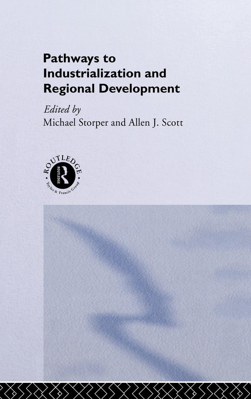 Pathways to Industrialization and Regional Development EB9780203995549