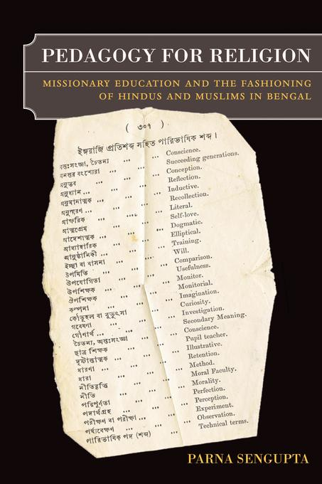Pedagogy for Religion: Missionary Education and the Fashioning of Hindus and Muslims in Bengal EB9780520950412