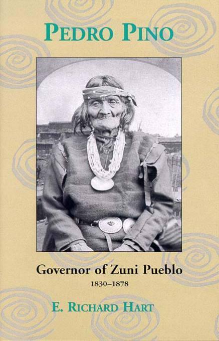 Pedro Pino: Governor of Zuni Pueblo, 1830-1878 EB9780874214789