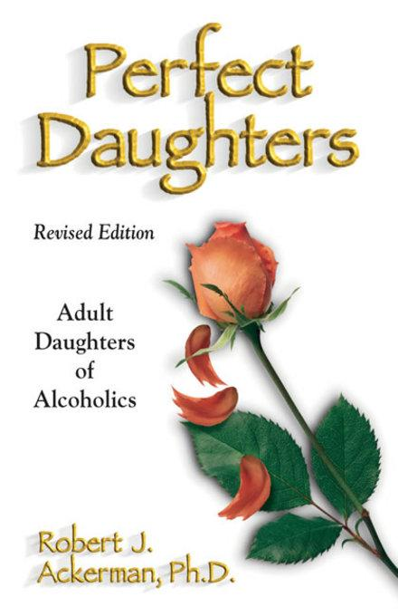 Perfect Daughters (Revised Edition): Adult Daughters of Alcoholics EB9780757396304