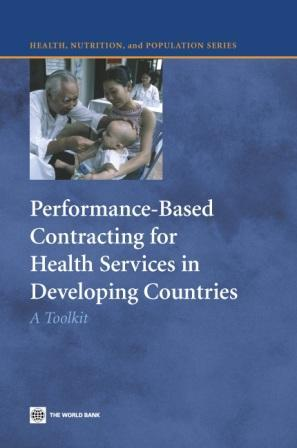 Performance-Based Contracting for Health Services in Developing Countries: A Toolkit EB9780821375372