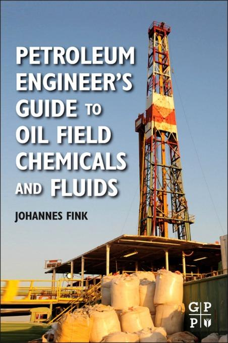 Petroleum Engineer's Guide to Oil Field Chemicals and Fluids EB9780123838452