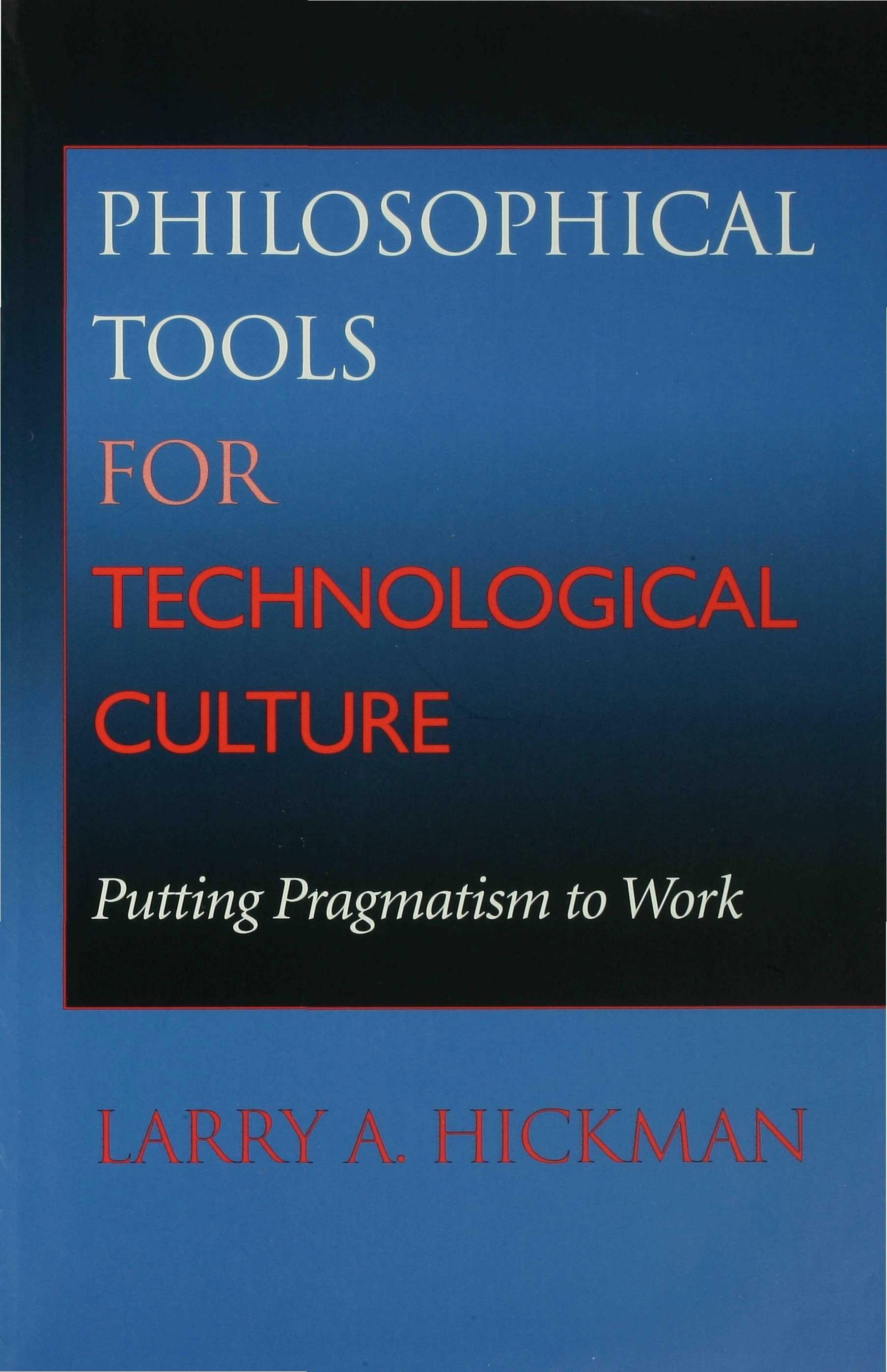Philosophical Tools for Technological Culture EB9780253108647