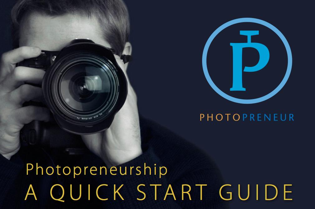 Photopreneurship: A Quick Start Guide EB9780967754659