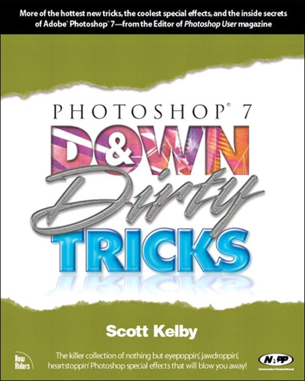 Photoshop 7 Down and Dirty Tricks EB9780132932332
